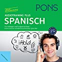 PONS Audiotraining Plus - Spanisch: Für Anfänger und Fortgeschrittene Hörbuch von  div. Gesprochen von:  div.