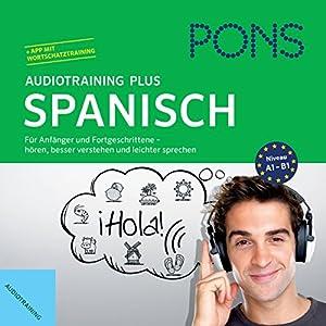 PONS Audiotraining Plus - Spanisch Hörbuch