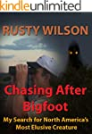 Chasing After Bigfoot: My Search for...