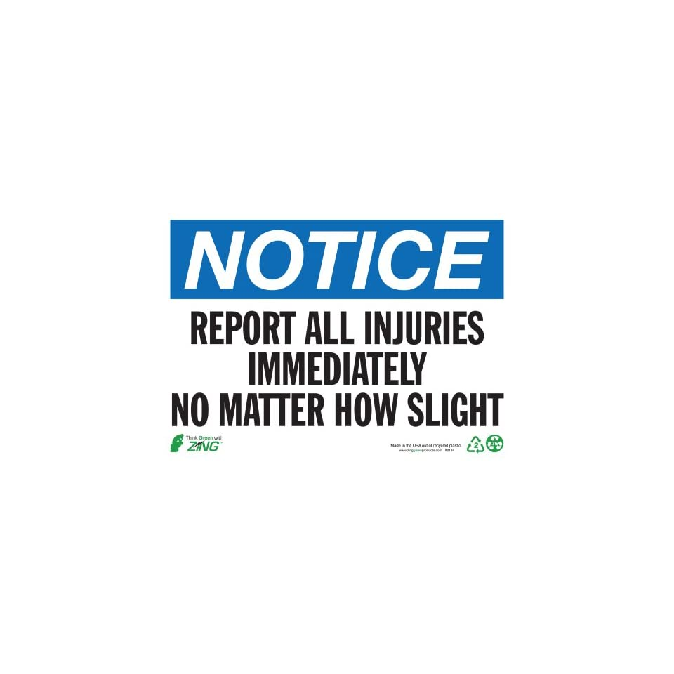 ZING 2134 Eco Safety Sign, NOTICE Report All Injuries, 10Hx14W, Recycled Plastic