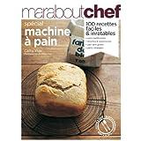 Pain maison : Spécial machine à pain
