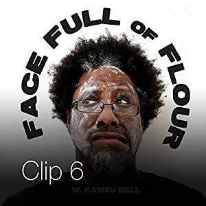 My Secret Hope for Native Americans / Barack Is Too Smooth Throw Some Flour on Your Face   [W. Kamau Bell]