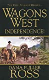 img - for Wagons West: Independence (Paperback) book / textbook / text book