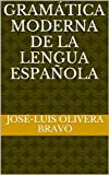 img - for Gram tica Moderna de la Lengua Espa ola (Spanish Edition) book / textbook / text book
