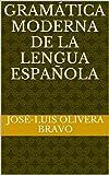 img - for Gram tica Moderna de la Lengua Espa ola (Spanish Edition) book / textbook / text book
