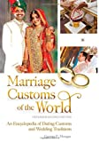 Marriage Customs of the World [2 volumes]: An Encyclopedia of Dating Customs and Wedding Traditions, 2nd Edition