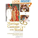 Marriage Customs of the World [2 volumes]: An Encyclopedia of Dating Customs and Wedding Traditions, Expanded...