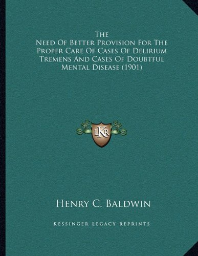 the-need-of-better-provision-for-the-proper-care-of-cases-of-delirium-tremens-and-cases-of-doubtful-