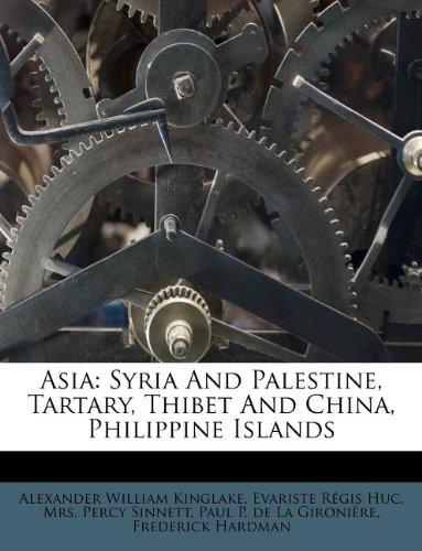 Asia: Syria And Palestine, Tartary, Thibet And China, Philippine Islands