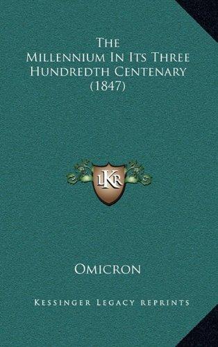 The Millennium in Its Three Hundredth Centenary (1847)