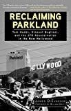 Reclaiming Parkland: Tom Hanks, Vincent Bugliosi, and the JFK Assassina 1st (first) by DiEugenio, James (2013) Hardcover