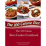 The 100 Calorie Slow Cooker Cookbook ~ Tammy Trimble