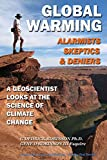 img - for Global Warming-Alarmists, Skeptics and Deniers: A Geoscientist Looks at the Science of Climate Change book / textbook / text book