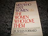 Men Who Hate Women and the Women Who Love Them (0553265075) by Susan Forward