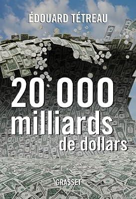 20000 milliards de dollars par Edouard Tétreau