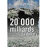 20000 milliards de dollarspar Edouard T�treau