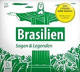 Brasilien - Sagen, Märchen und Mythen: Eine sagenhafte Reise in die Geschichte Brasiliens