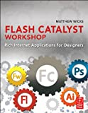 Flash Catalyst Workshop: Rich Internet Applications for Designers