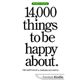 14,000 Things to be Happy About.: Revised and Updated edition (English Edition)