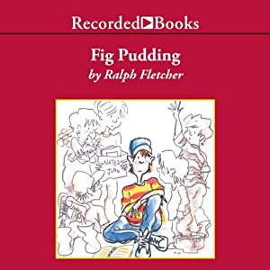 Fig Pudding | [Ralph Fletcher]
