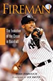 img - for Fireman: The Evolution of the Closer in Baseball book / textbook / text book