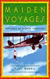 img - for Maiden Voyages: Writings of Women Travelers book / textbook / text book