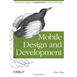 Mobile Design and Development: Practical concepts and techniques for creating mobile sites and web apps (Animal Guide)by Brian Fling