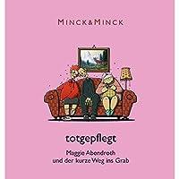 Totgepflegt - Maggie Abendroth und der kurze Weg ins Grab (Ruhrpott-Krimödien mit Maggie Abendroth 1) Hörbuch