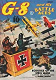 G-8 and His Battle Aces #40 (1597984175) by Hogan, Robert J.