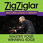 Master Your Winning Edge: Success Legacy Library | Zig Ziglar,Tom Ziglar