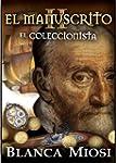 EL MANUSCRITO II El coleccionista (Sp...