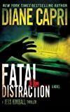 Fatal Distraction: Jess Kimball Thriller Novel (The Hunt For Justice Series Book 7)