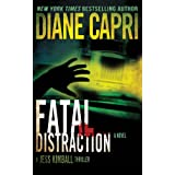 Fatal Distraction: Jess Kimball Thriller (The Hunt For Justice Series Book 7) ~ Diane Capri