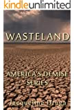 Wasteland (America's Demise Book 1)