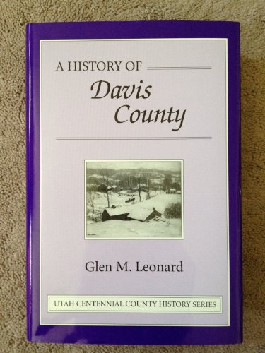 A history of Davis County ([Utah centennial county history series])