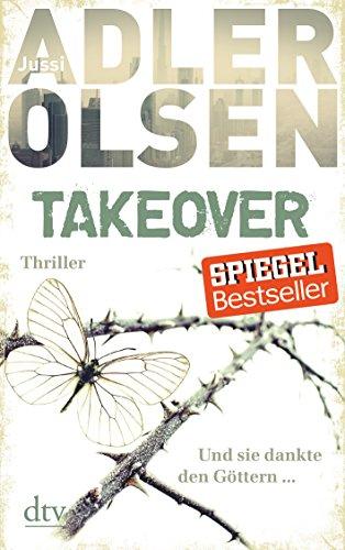 TAKEOVER. Und sie dankte den Göttern ...: Thriller das Buch von Jussi Adler-Olsen - Preise vergleichen & online bestellen