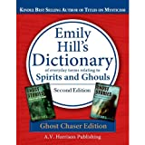 Dictionary of Everyday Terms Relating to Spirits and Ghouls ~ Second Editiondi Emily Hill