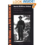 The Making Of An Afro-american: Martin Robison Delany, 1812-1885