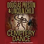 Cemetery Dance (       UNABRIDGED) by Douglas Preston, Lincoln Child Narrated by Rene Auberjonois