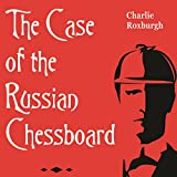 The Case of the Russian Chessboard: A Sherlock Holmes Mystery