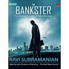 The Bankster (       UNABRIDGED) by Ravi Subramanian Narrated by Varoon P . Anand
