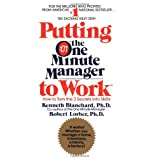 Putting the One Minute Manager to Work ~ Ken Blanchard