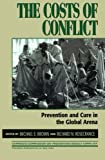 img - for The Costs of Conflict: Prevention and Cure in the Global Arena (Carnegie Commission on Preventing Deadly Conflict) book / textbook / text book