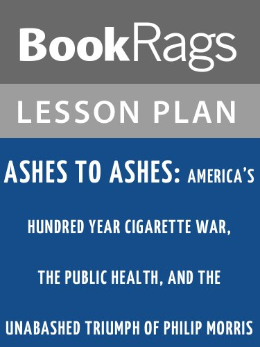 lesson-plans-ashes-to-ashes-americas-hundred-year-cigarette-war-the-public-health-and-the-unabashed-