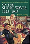 On the Short Waves, 1923-1945: Broadc...