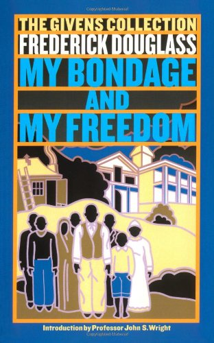 My Bondage and My Freedom: The Givens Collection