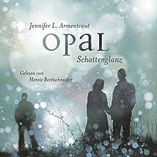 Opal. Schattenglanz (Obsidian 3) (       ungekürzt) von Jennifer L. Armentrout Gesprochen von: Merete Brettschneider