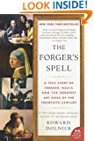 The Forger's Spell: A True Story of Vermeer, Nazis, and the Greatest Art Hoax of the Twentieth Century (P.S.)