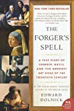 img - for The Forger's Spell: A True Story of Vermeer, Nazis, and the Greatest Art Hoax of the Twentieth Century (P.S.) book / textbook / text book