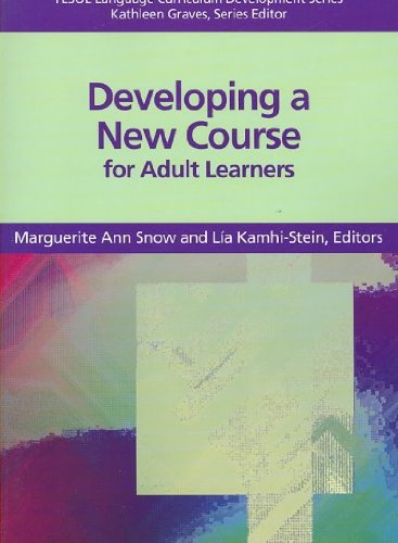 Developing a New Course for Adult Leaners (Tesol Language...